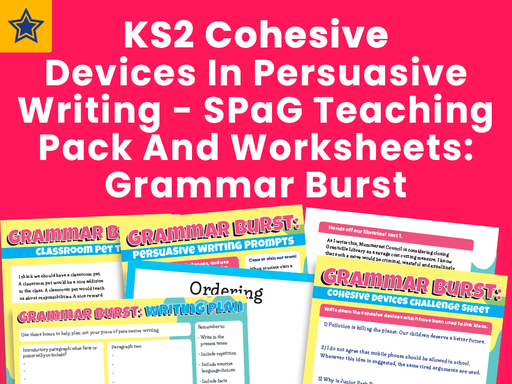 KS2 Cohesive Devices In Persuasive Writing - SPaG Teaching Pack And Worksheets: Grammar Burst