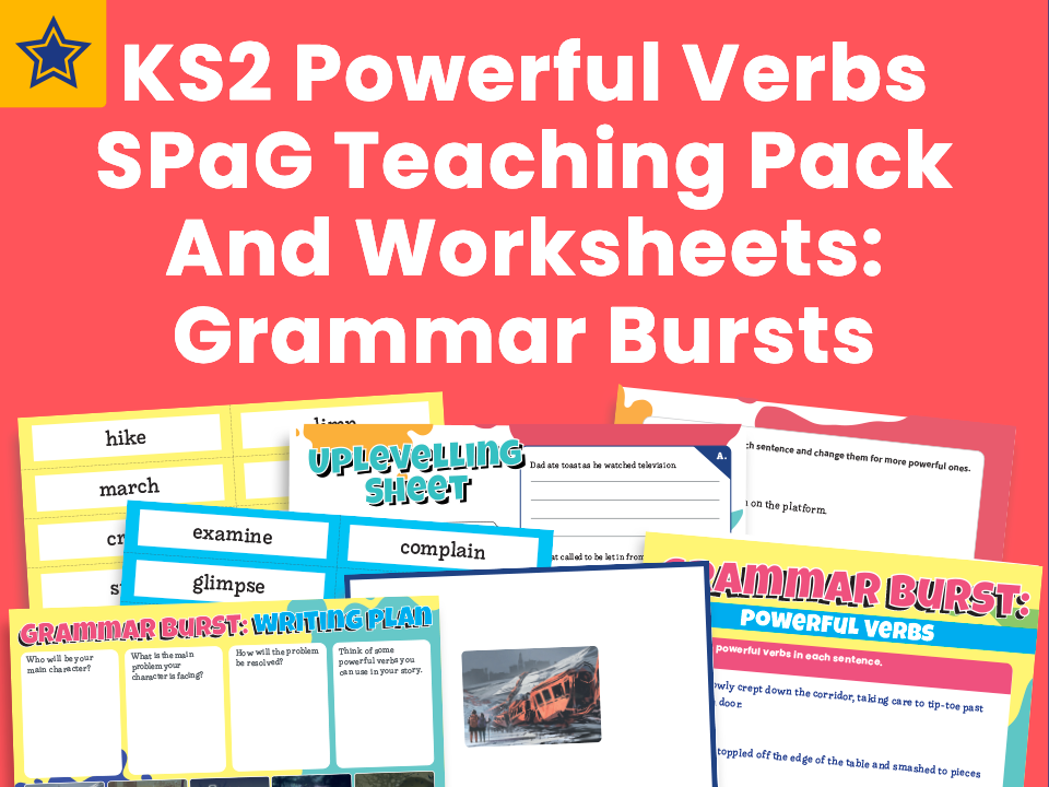 KS2 Powerful Verbs SPaG Teaching Pack And Worksheets Grammar Bursts