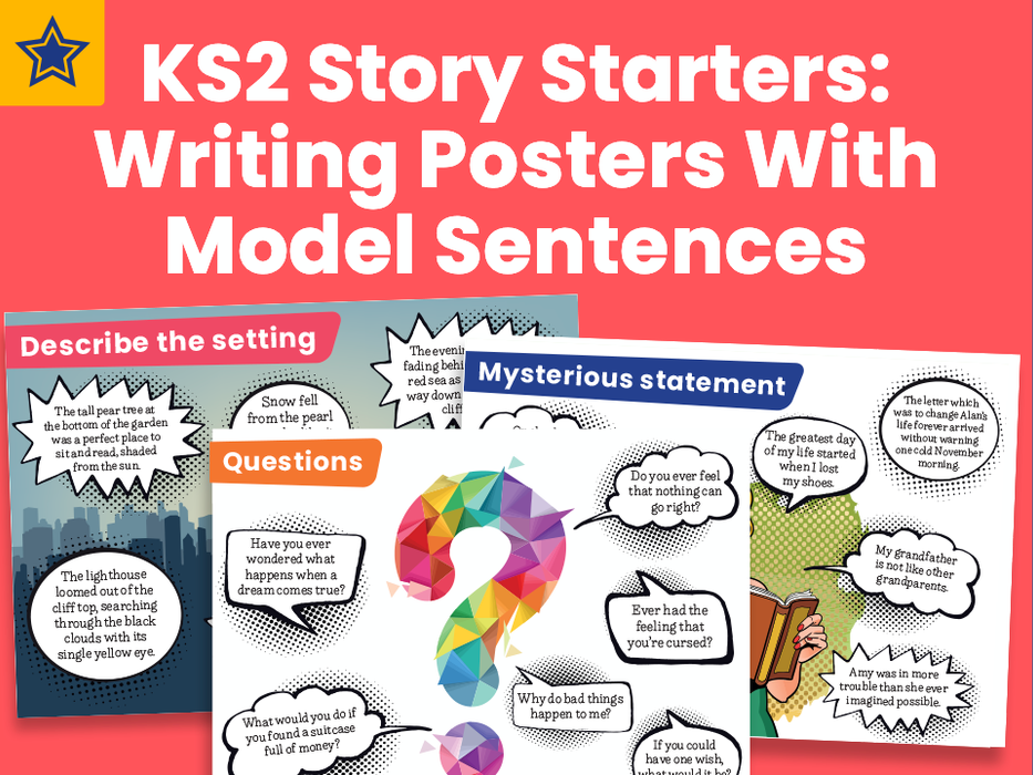 KS2 Story Starters: Writing Posters With Model Sentences