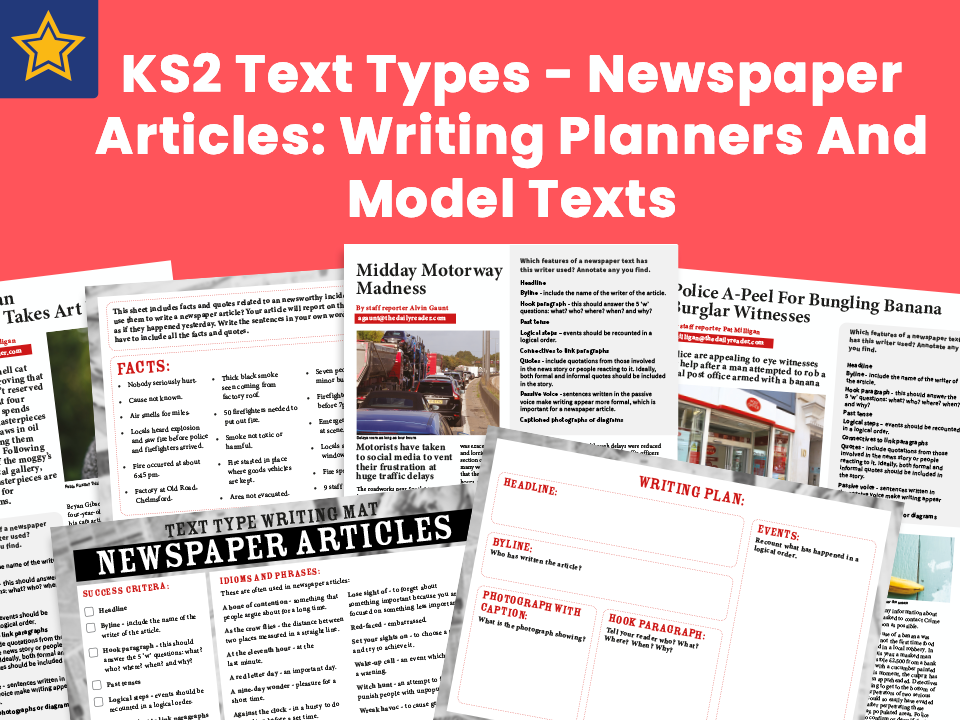 KS2 Text Types - Newspaper Articles Writing Planners And Model Texts