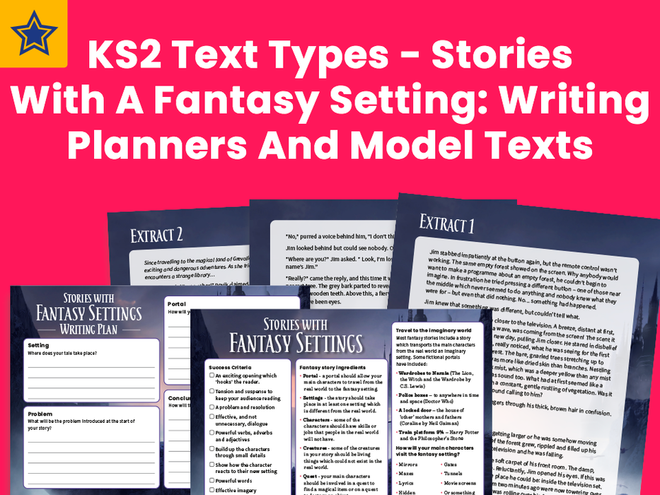 KS2 Text Types - Stories With A Fantasy Setting: Writing Planners And Model Texts