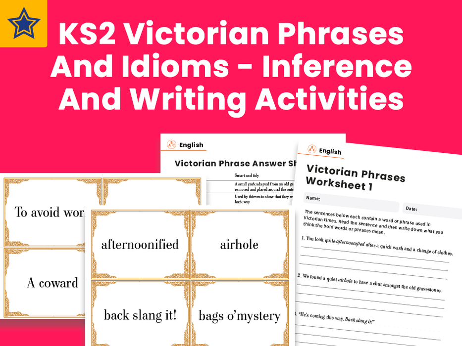 KS2 Victorian Phrases And Idioms - Inference And Writing Activities
