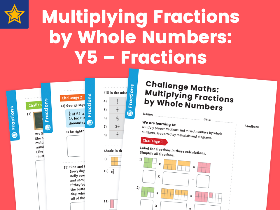 Multiplying Fractions by Whole Numbers: Y5 – Fractions – Maths Challenge