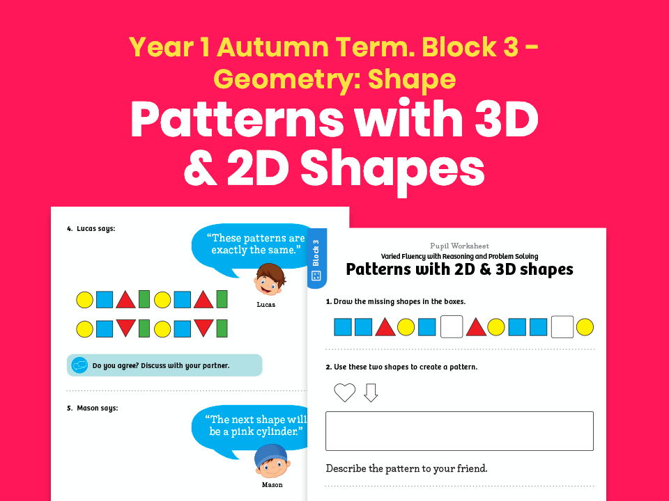 Y1 Autumn Term – Block 3: Patterns with 3D & 2D shapes maths worksheets