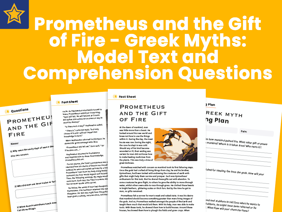 Prometheus and the Gift of Fire - Greek Myths: Model Text and Comprehension Questions