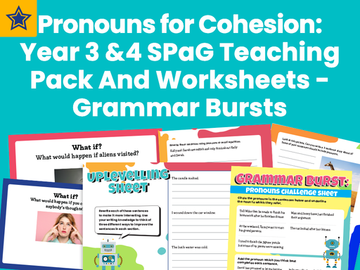 Pronouns for Cohesion: Year 3 and 4 SPaG Teaching Pack And Worksheets - Grammar Bursts