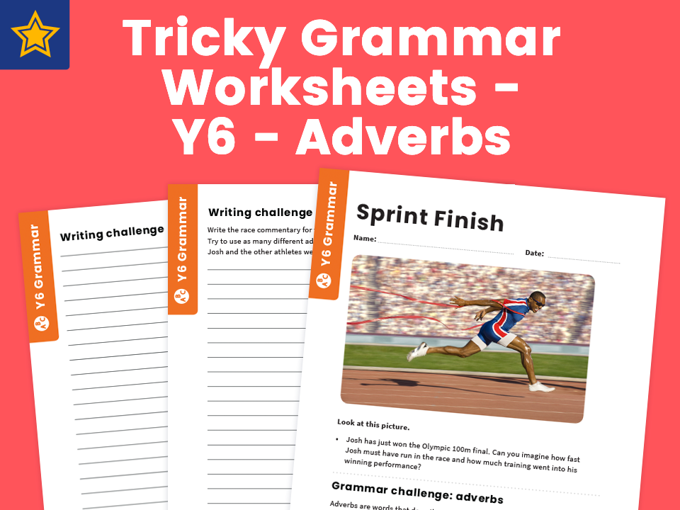 Tricky Grammar Worksheets - Y6 - Adverbs