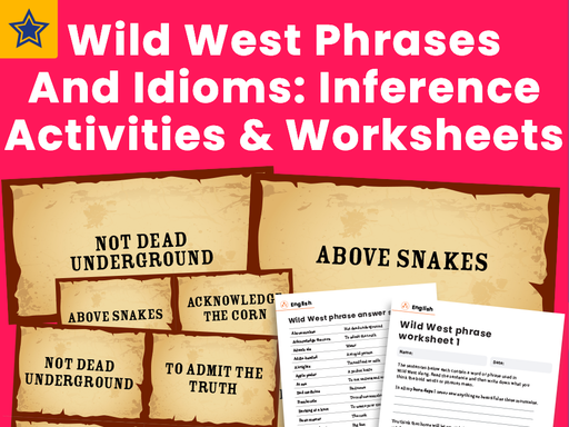 Wild West Phrases And Idioms: Inference Activities And Worksheets