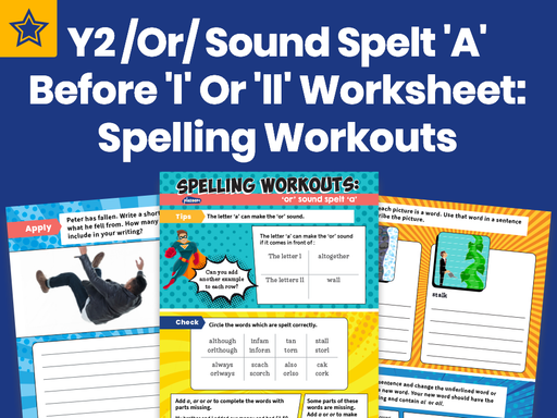 Y2 /Or/ Sound Spelt 'A' Before 'l' Or 'll' Worksheet: Spelling Workouts