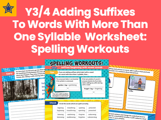 Adding Suffixes To Words With More Than One Syllable – Years 3 And 4 Worksheet: Spelling Workout