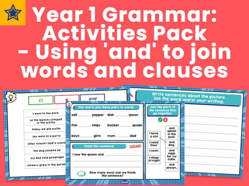 Year 1 Grammar: Activities Pack - Using 'and' to join words and clauses