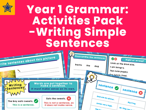 Year 1 Grammar: Activities Pack - Writing Simple Sentences