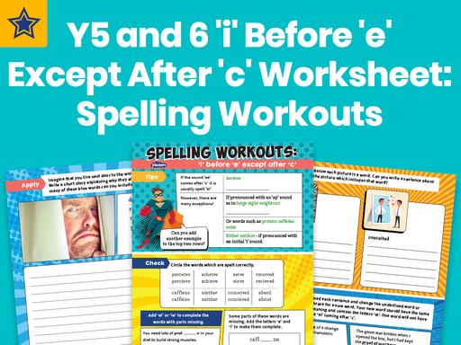 Years 5 And 6 'i' Before 'e' Except After 'c' Worksheet: Spelling Workouts