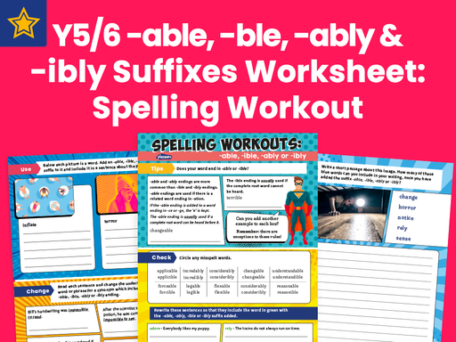 Years 5 and 6 -able, -ble, -ably And -ibly Suffixes Worksheet: Spelling Workouts