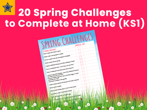 20 Spring Challenges to Complete at Home (KS1)