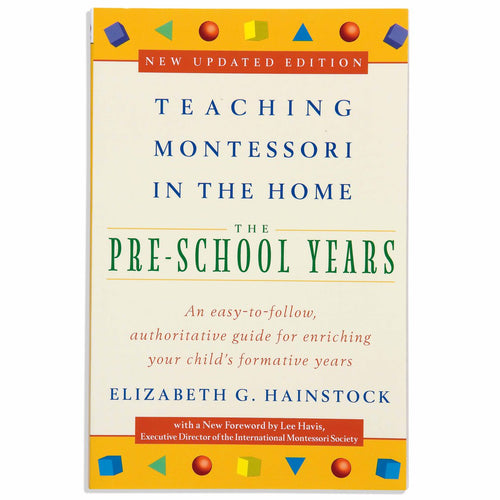 Teaching Montessori In The Home: The Pre-School Years 539400