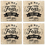 "Set of 4 Absorbent Stone 4"" Religious Drink Coasters, Do Not Fear For I Am With You"
