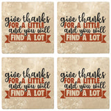 "Set of 4 Absorbent Stone 4"" Fall Autumn Coasters, Give Thanks For A Little And You Will Find A Lot"