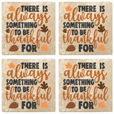 "Set of 4 Absorbent Stone 4"" Fall Autumn Coasters, There Is Always Something To Be Thankful For"