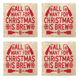 "Set of 4 Absorbent Stone 4"" Holiday Christmas Drink Coasters, All I Want For Christmas Is Brew"