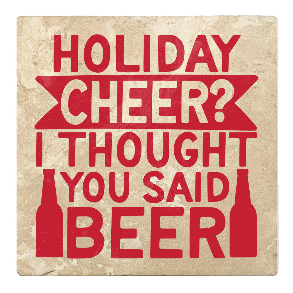 "Set of 4 Absorbent Stone 4"" Holiday Christmas Drink Coasters, Holiday Cheer? Thought You Said Beer"