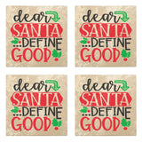 "Set of 4 Absorbent Stone 4"" Holiday Christmas Drink Coasters, Dear Santa Define Good"