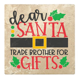 "Set of 4 Absorbent Stone 4"" Holiday Christmas Drink Coasters, Dear Santa Trade Brother For Gifts"