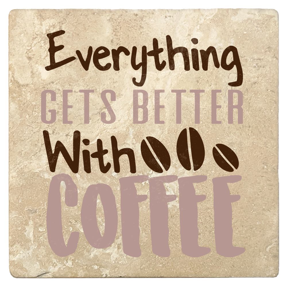 "Set of 4 Absorbent Stone 4"" Coffee Gift Coasters, Everything Get's Better With Coffee"