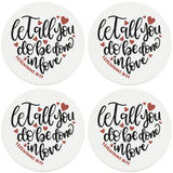 "4"" Round Ceramic Coasters - Let All You Do Be Done In Love, Set of 4"
