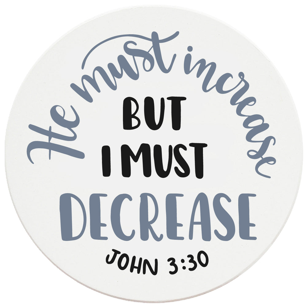 "4"" Round Ceramic Coasters - He Must Increase, Set of 4"
