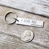 I Love You Sometimes Keychain