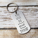 You Will Do Great Things Keychain