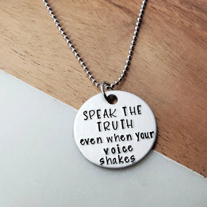 Speak The Truth Even When Your Voice Shakes Round Necklace