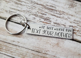Be Safe Have Fun Text Your Mother Key Chain