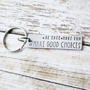 Be Safe Have Fun Make Good Choices New Driver Keychain