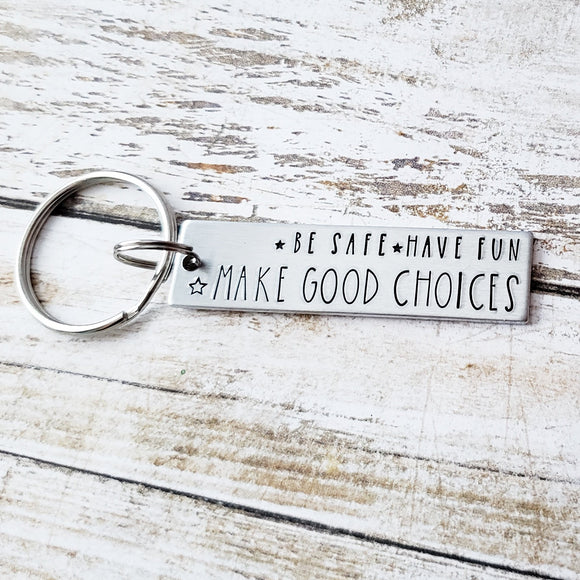 Be Safe & Have Fun & Make Good Choices New Driver Keychain