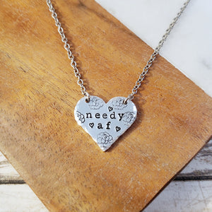 Needy AF Heart Necklace