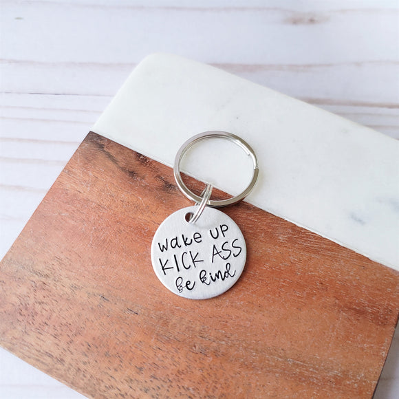 Wake Up Kick Ass Be Kind Keychain