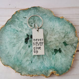 Never Never Give Up Keychain
