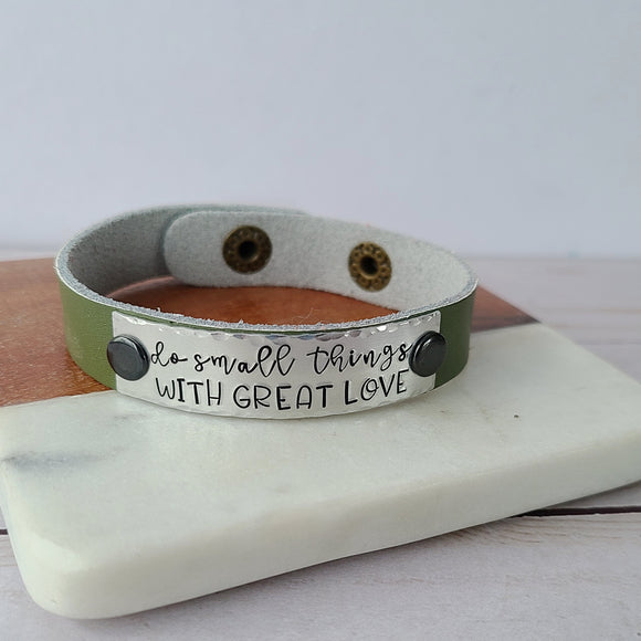 Do Small Things With Great Love - Olive Green Leather Cuff Bracelet