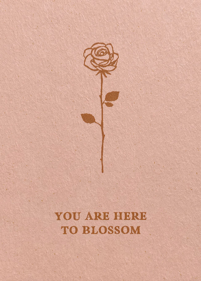 Mini Card You Are Here To Blossom