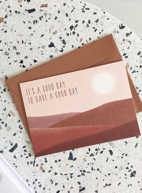 A Good Day To Have A Good Day Card