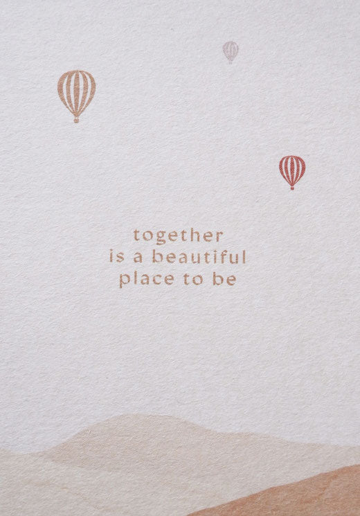 Together Is a Beautiful Place To Be Card