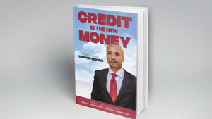 "EBook ""Credit is The New Money"" By Darvin Moore"