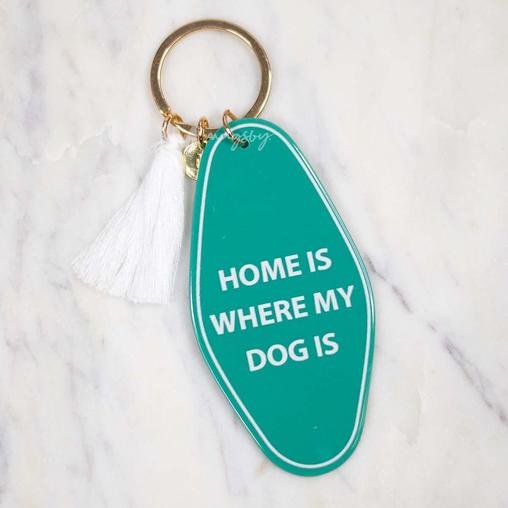 Home Is Where My Dog Is Keychain