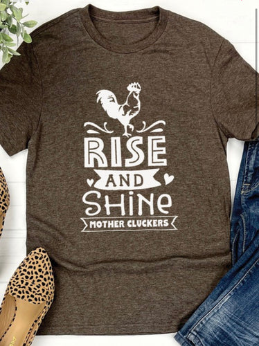 Rise & Shine Mother Cluckers Tee