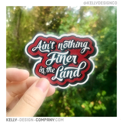 Georgia Bulldogs sticker - Ain't nothing finer in the land, UGA decal by a Kelly Design Company