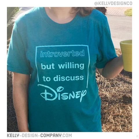 Introverted but willing to discuss Disney - Kelly Design Company original triblend tee