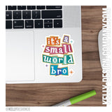 it's a small world bro - Disney Ride Inspired - 3in Sticker by Kelly Design Company