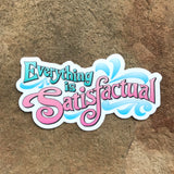 Everything is Satisfactual - Splash Mountain inspired Disney sticker by Kelly Design Company